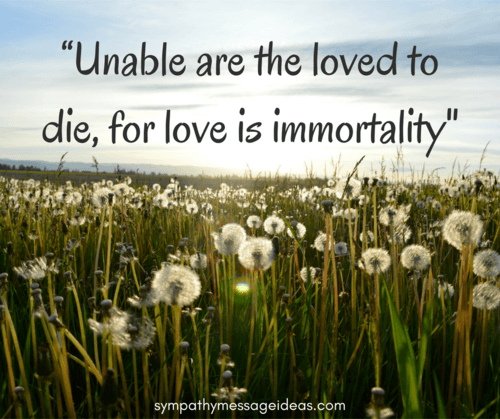 Love is Immortality Sympathy Quote