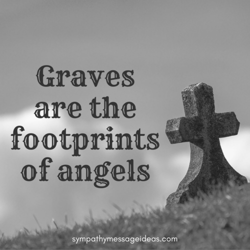 Graves are the Footprints of Angels Quote