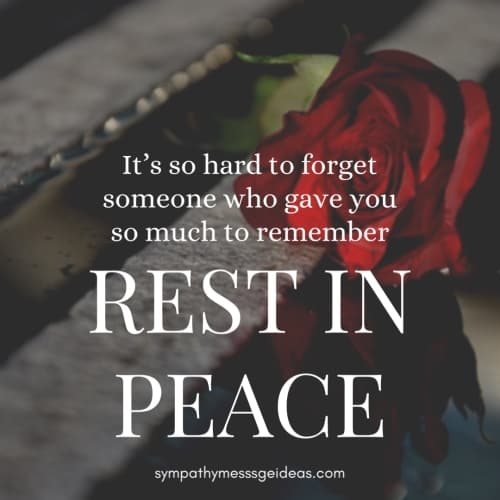 hard to forget rest in peace message