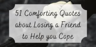 quotes about losing a friend to comfort and help cope