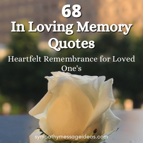 in loving memory quotes heartfelt remembrance for loved ones