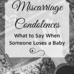 miscarriage condolences what to say when someone loses a baby