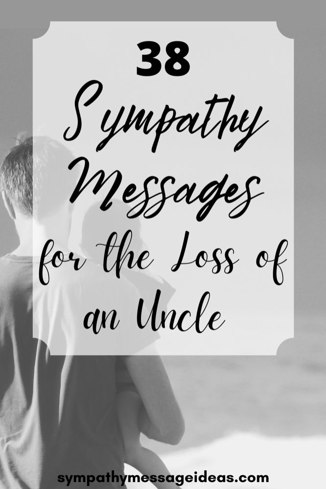 sympathy messages for loss of uncle Pinterest