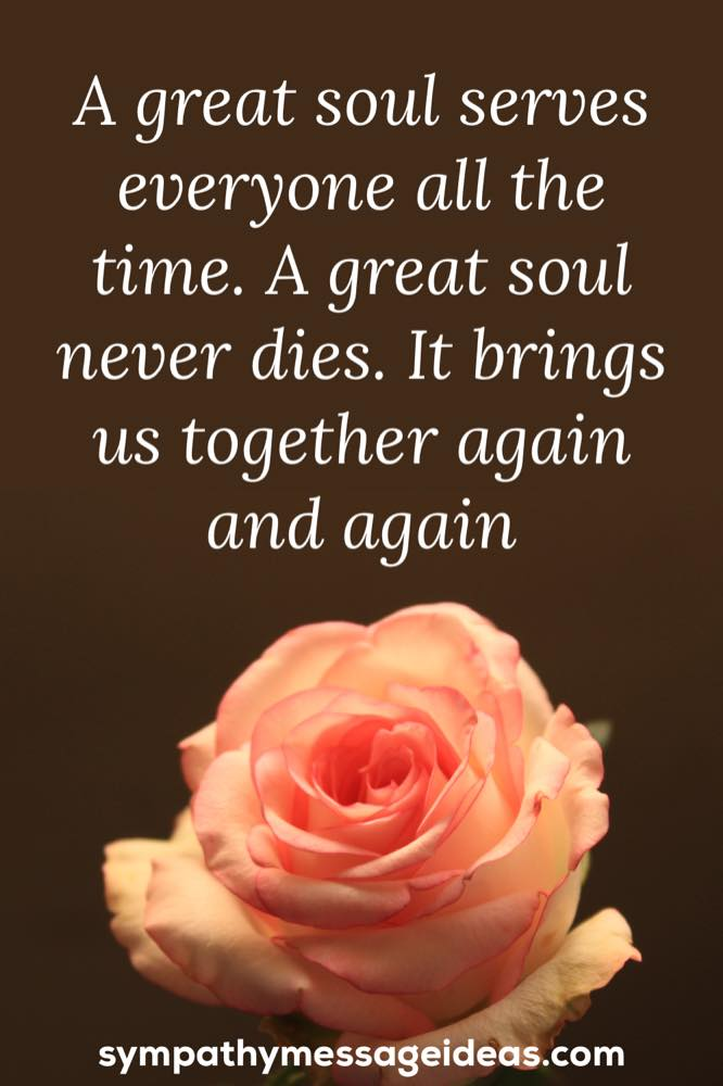 A great soul brings us together life celebration quote