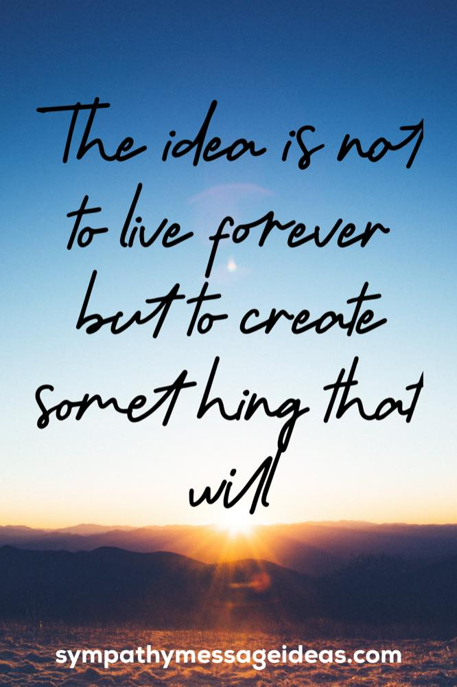 create something that lives forever quote