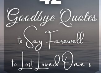 goodbye Quotes to say farewell to lost loved ones
