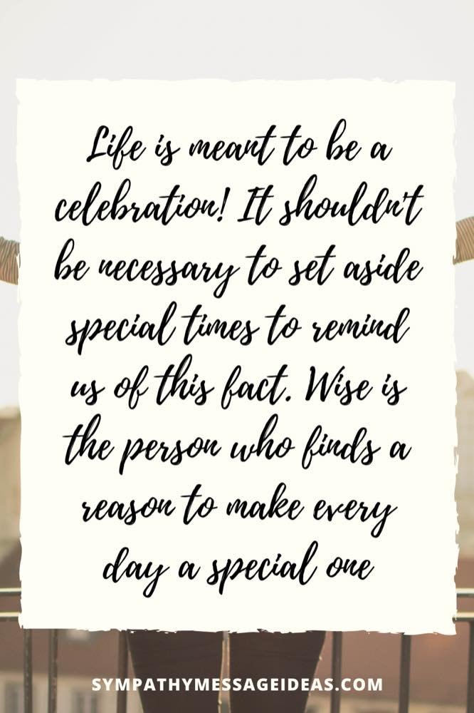 life is meant to be celebrated