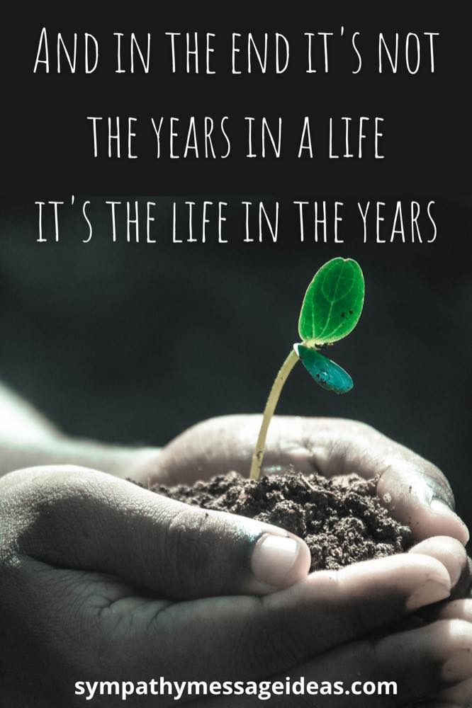 It's not the years in a life but the life in the years quote