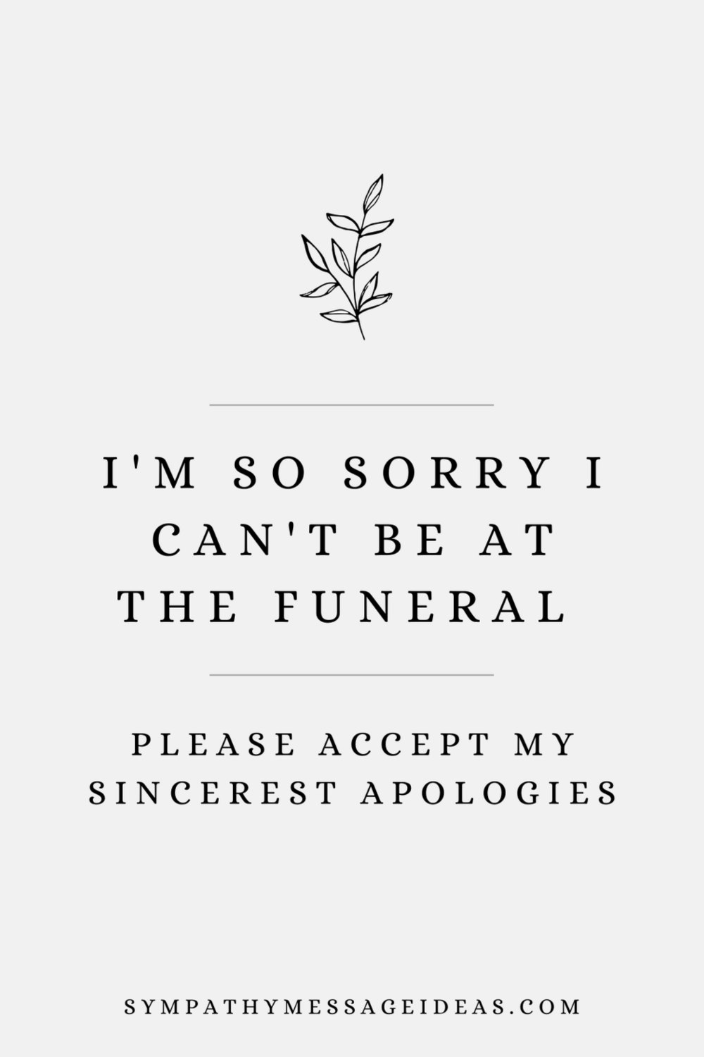 sorry I can't be at the funeral message