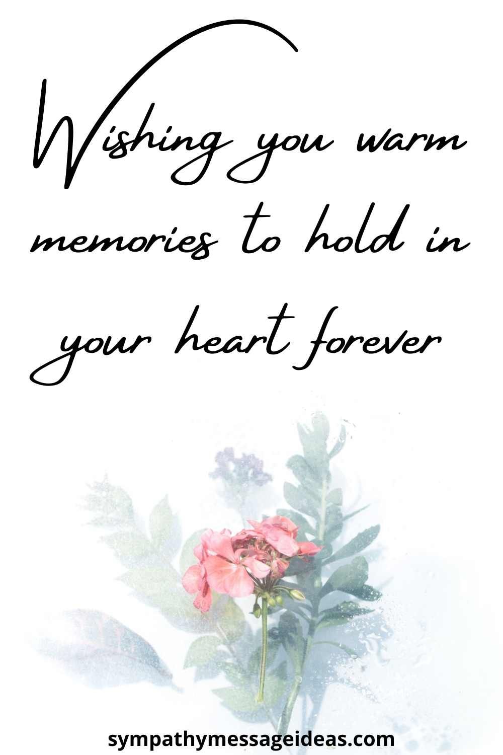 wishing you warm memories to hold in your heart