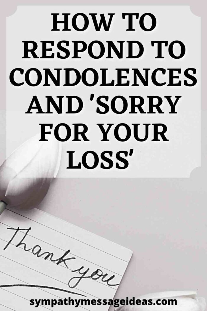 how to respond to condolences and sorry for your loss