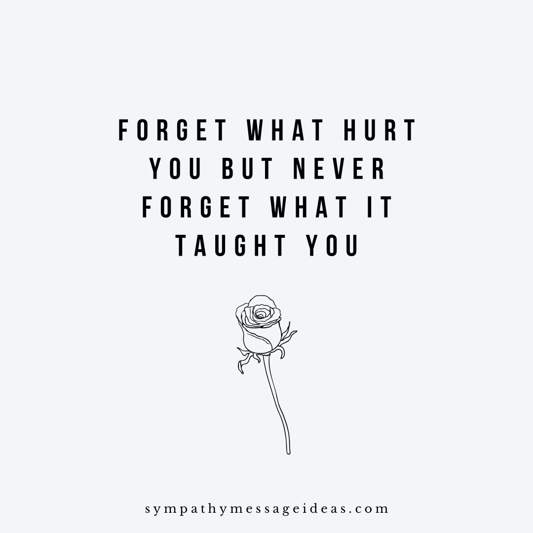 Forget what hurt you but not what it taught you quote