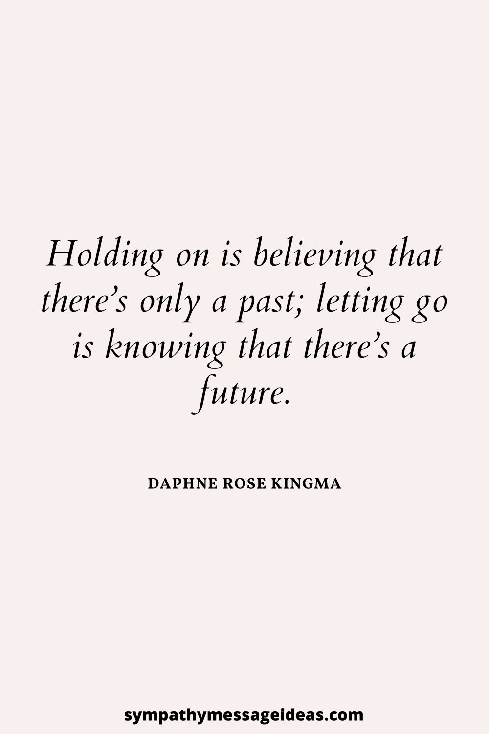 knowing there's a future letting go quote