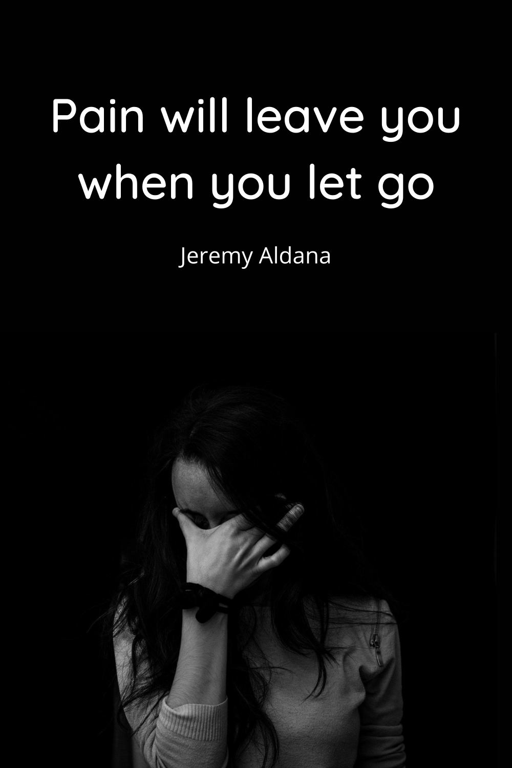 pain will leave when you let go quote