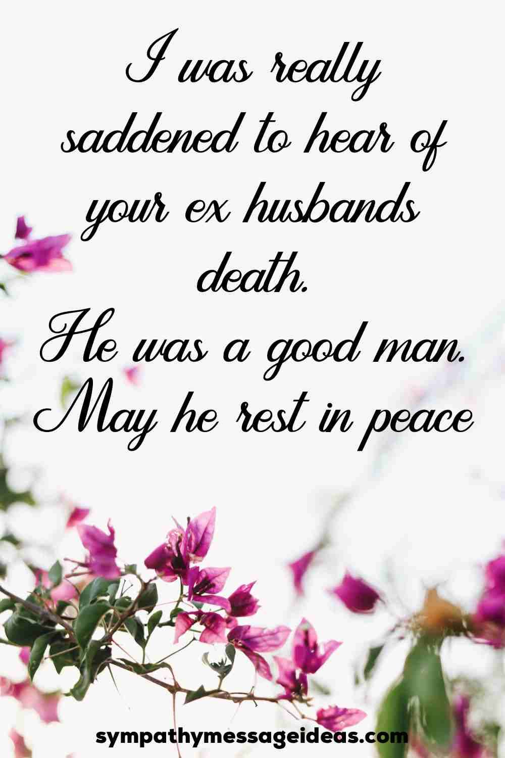 sorry for loss of ex husband